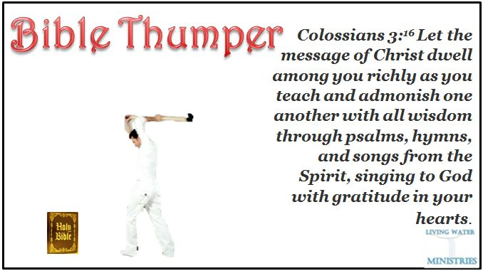 Are you a bible thumper