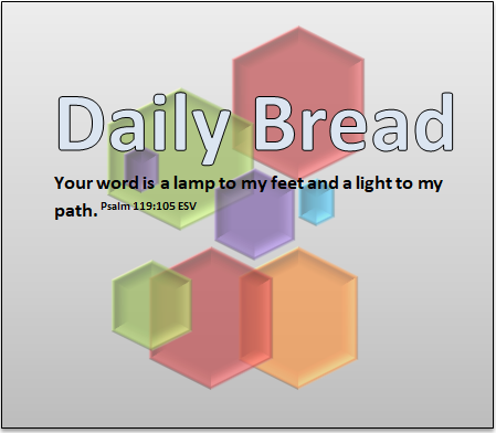 Daily Bread Psalm 119:105